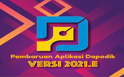 Rilis Pembaruan Aplikasi Dapodik Versi 2021.e